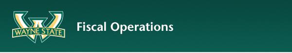Fiscal Operations - Wayne State University