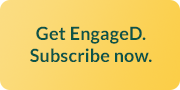 Get EngageD. Subscribe now.