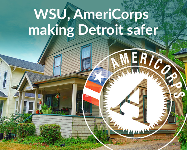 AmeriCorps and WSU join forces to help make Detroit's neighborhoods secure