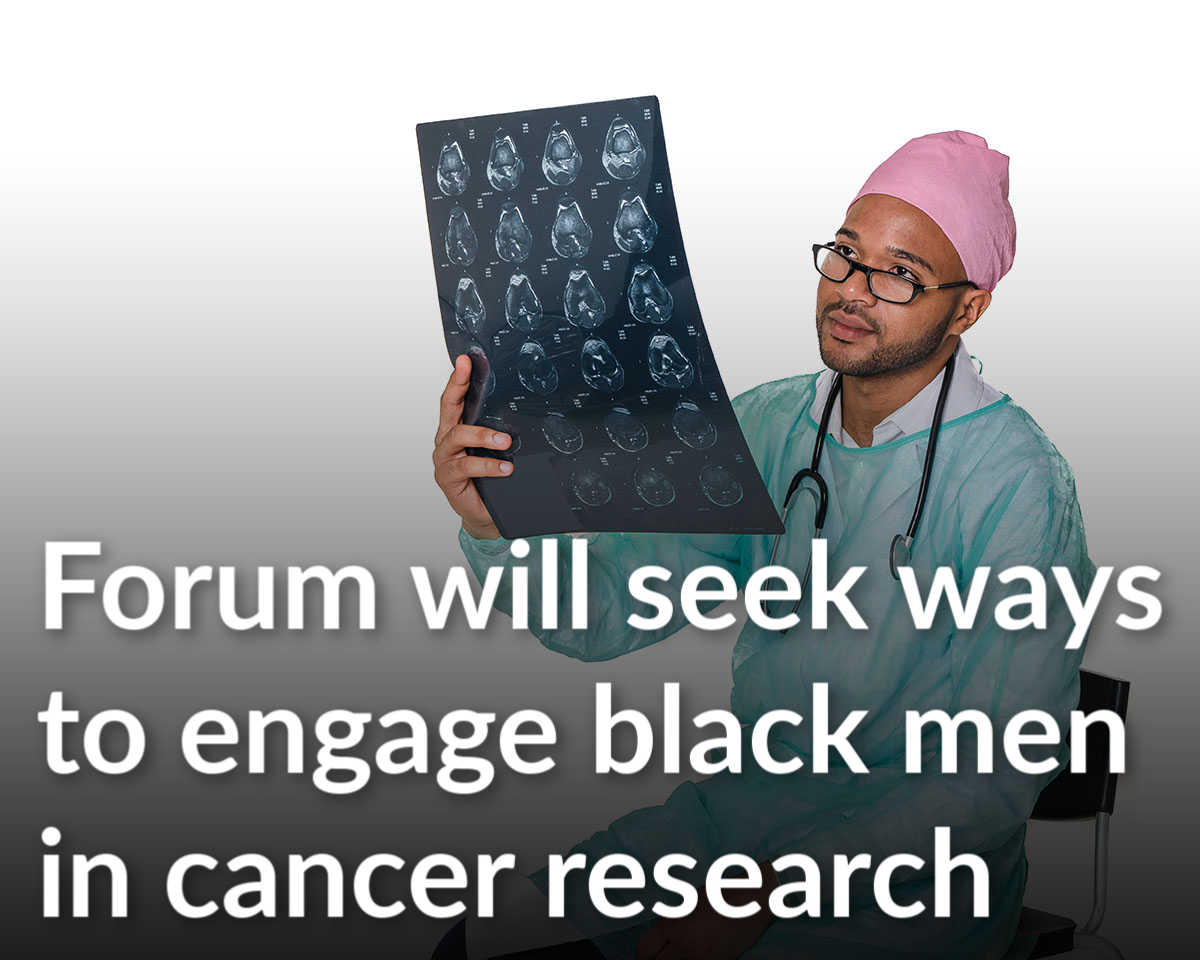 Engaging Black Men as Leaders and Partners in Cancer Research set for Oct. 11