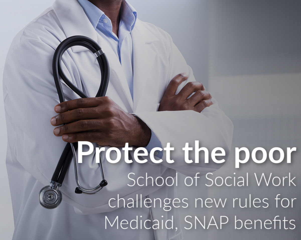 School of Social Work pushes back on new Medicaid, SNAP regulations