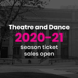 2020-2021 Theatre & Dance at Wayne Season Tickets on Sale