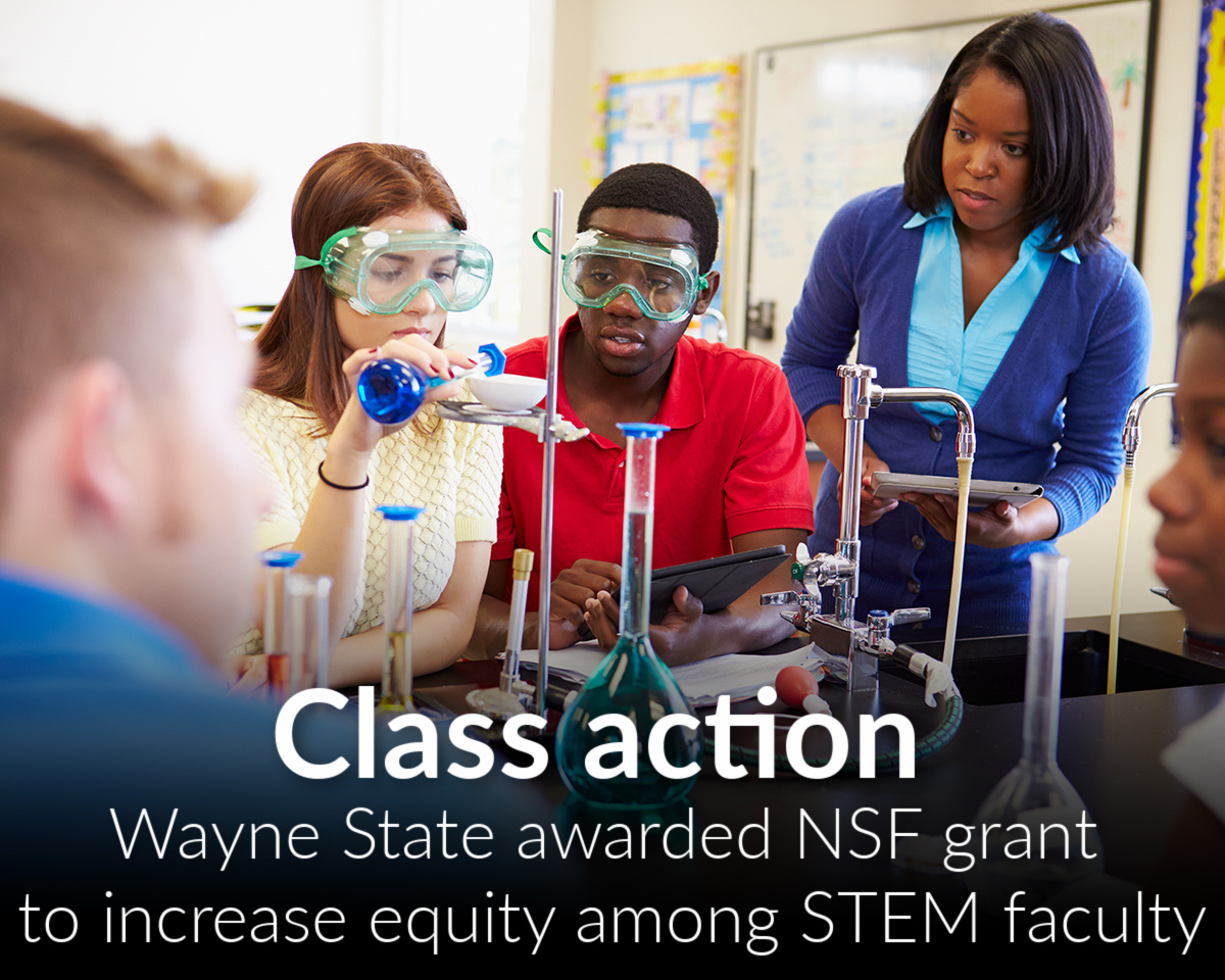 Wayne State awarded NSF grant to increase equity among STEM faculty