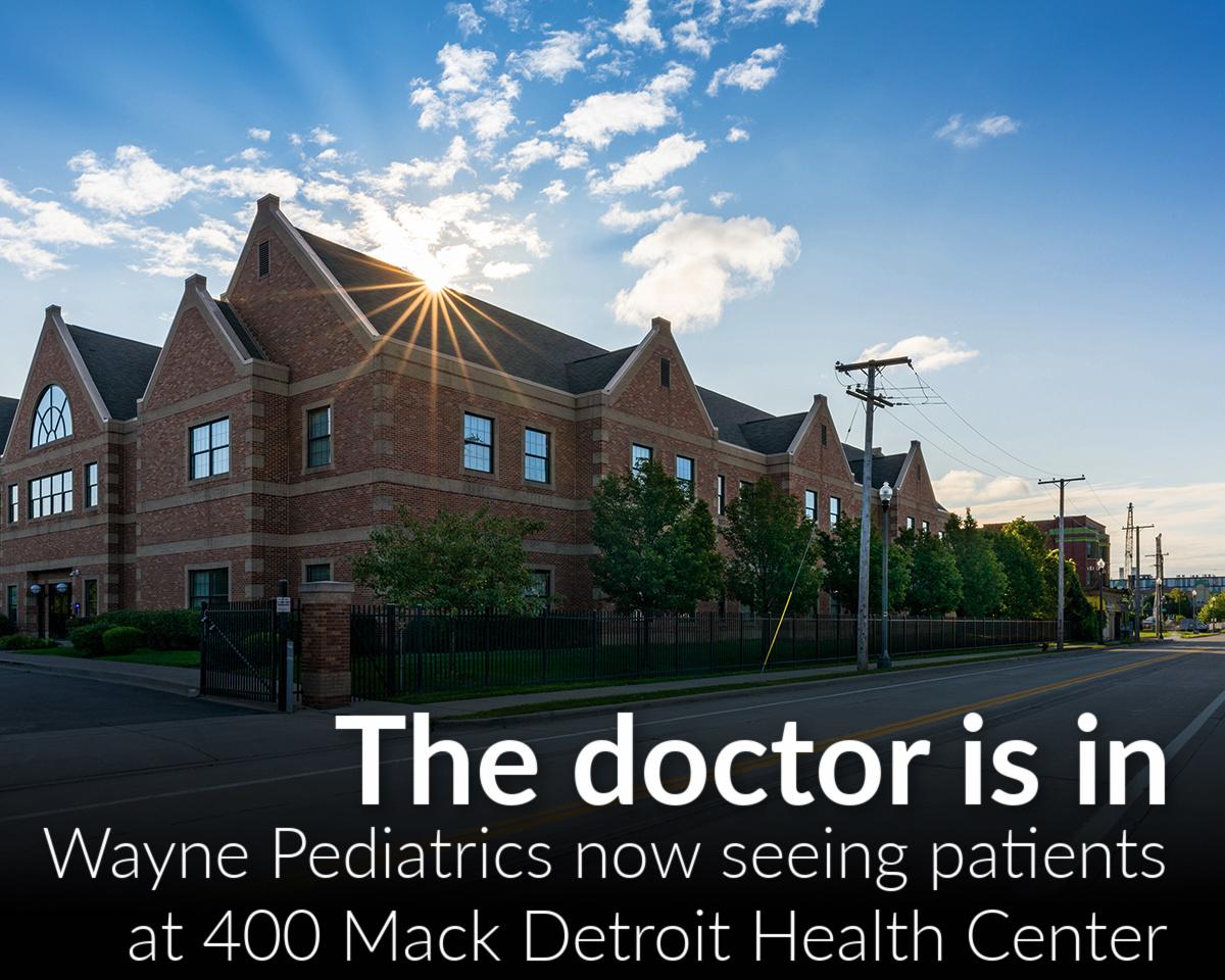 Wayne Pediatrics now seeing patients at 400 Mack Detroit Health Center