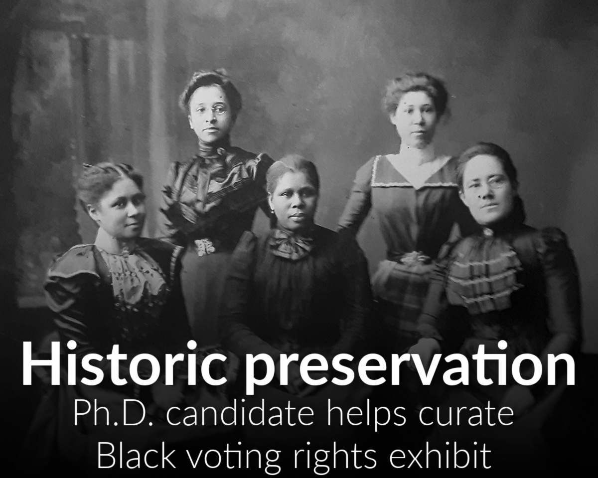 Ph.D. candidate helps curate Voting Matters exhibit showing the fight for the African American right to vote