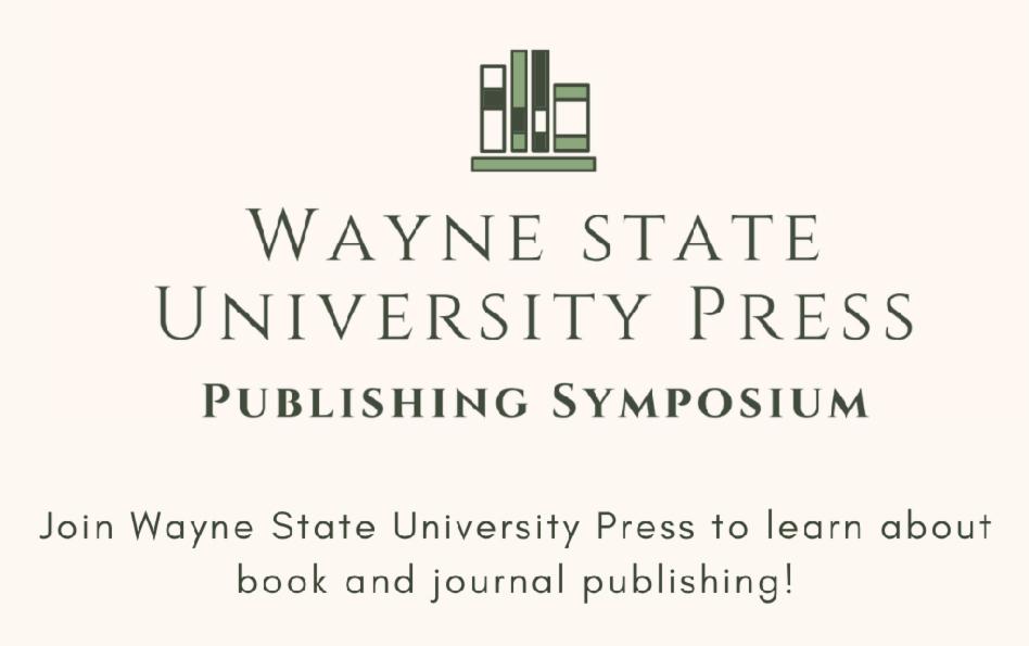 Wayne State University Publishing Symposium