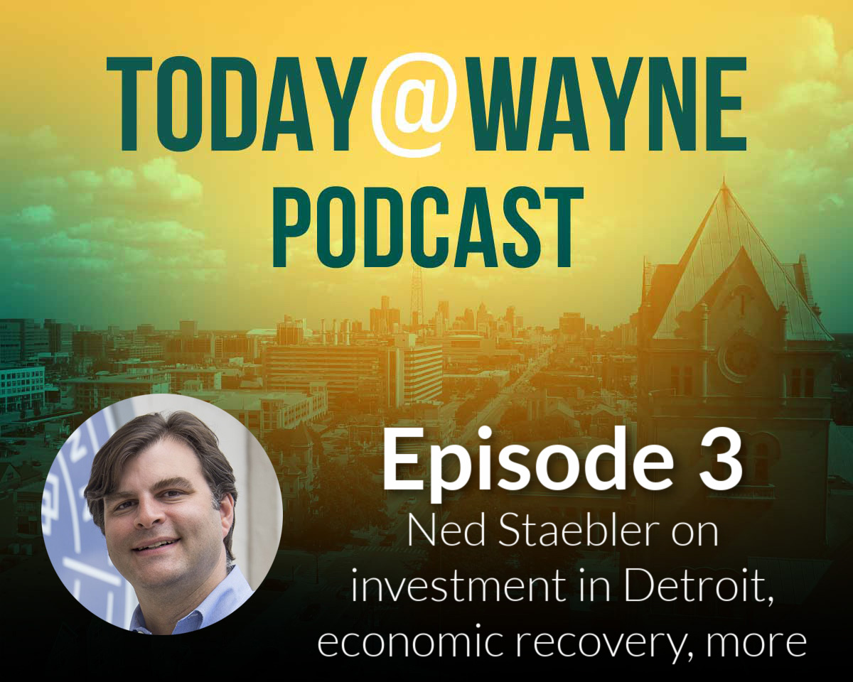 The Today@Wayne Podcast, ep. 3