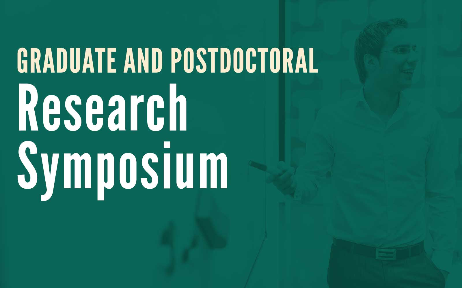 March 8: Graduate and Postdoctoral Research Symposium