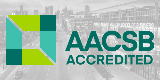 Ilitch School achieves full accreditation extension from AACSB International