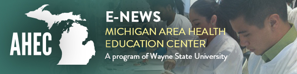 E-NEWS Michigan Area Health Education Center - A program of Wayne State University
