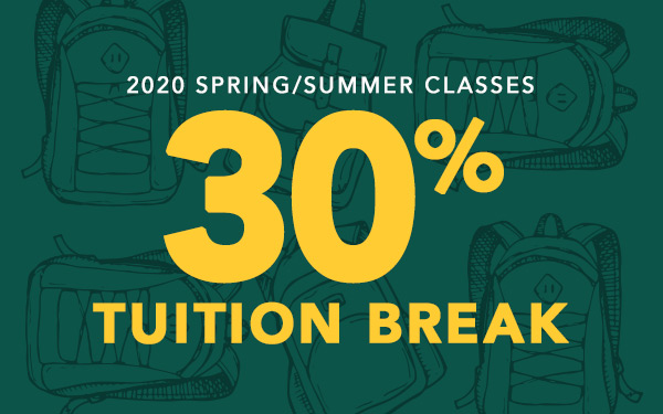 Take advantage of the 30% spring/summer tuition discount