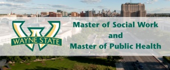 Wayne State to offer joint Master of Social Work, Public Health